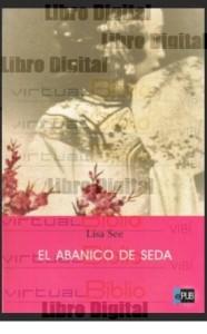 EL ABANICO DE SEDA. Lisa See.