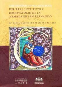 Trabajo 'Los Fondos Humanísticos del Real Instituto y Observatorio de la Armada en San Fernando', de Mª Elena Martínez.