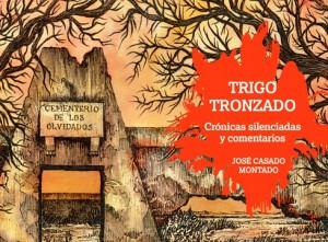 'Trigo Tronzado', de José Casado, será próximamente reeditado.